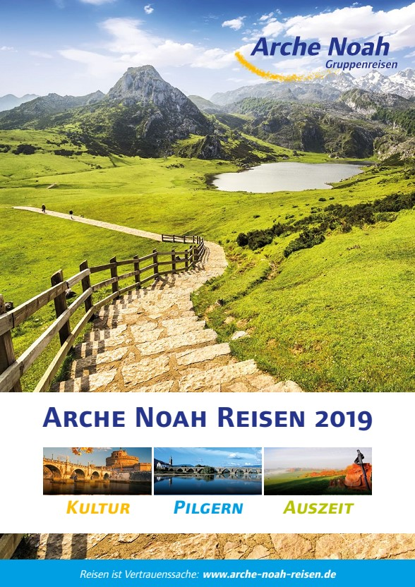 Jahreskatalog Arche Noah Reisen 2019, Titelbild, Kulturreisen, Pilgerreisen, Auszeit-Reisen